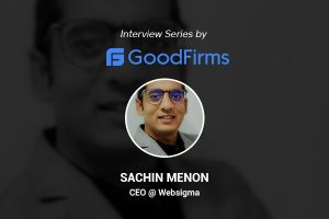 Goodfirms Sachin Websigma Interview