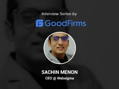 Websigma's CEO SachinMenon Is Leading the Firm with Quality, Performance, and Innovation: GoodFirms